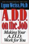 link and cover image for the book A.D.D. on the Job: Making Your A.D.D. Work for You