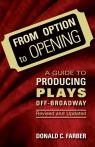 link and cover image for the book From Option to Opening: A Guide to Producing Plays Off-Broadway, Revised and Updated