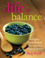 link and cover image for the book A Life in Balance: Delicious Plant-Based Recipes For Optimal Health