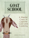 link and cover image for the book Goat School: A Master Class in Caprine Care and Cooking
