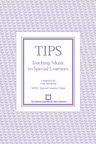link and cover image for the book TIPS: Teaching Music to Special Learners