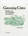 link and cover image for the book Greening Cities: Building Just and Sustainable Communities