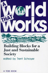 link and cover image for the book A World That Works: Building Blocks for a Just & Sustainable Society