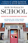 link and cover image for the book How to Walk to School: Blueprint for a Neighborhood School Renaissance