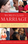 link and cover image for the book World Class Marriage: How to Create the Relationship You Always Wanted with the Partner You Already Have