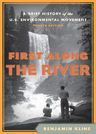 link and cover image for the book First Along the River: A Brief History of the U.S. Environmental Movement, Fourth Edition