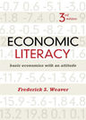 link and cover image for the book Economic Literacy: Basic Economics with an Attitude, Third Edition