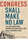 link and cover image for the book Congress Shall Make No Law: The First Amendment, Unprotected Expression, and the U.S. Supreme Court