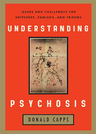 link and cover image for the book Understanding Psychosis: Issues, Treatments, and Challenges for Sufferers and Their Families