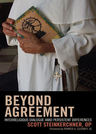 link and cover image for the book Beyond Agreement: Interreligious Dialogue amid Persistent Differences