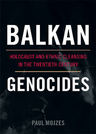 link and cover image for the book Balkan Genocides: Holocaust and Ethnic Cleansing in the Twentieth Century