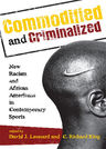 link and cover image for the book Commodified and Criminalized: New Racism and African Americans in Contemporary Sports