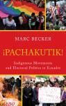 link and cover image for the book Pachakutik: Indigenous Movements and Electoral Politics in Ecuador