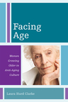 link and cover image for the book Facing Age: Women Growing Older in Anti-Aging Culture
