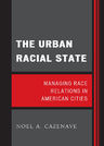 link and cover image for the book The Urban Racial State: Managing Race Relations in American Cities