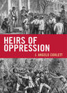 link and cover image for the book Heirs of Oppression: Racism and Reparations