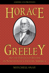 link and cover image for the book Horace Greeley and the Politics of Reform in Nineteenth-Century America