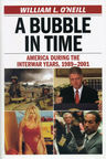 link and cover image for the book A Bubble in Time: America During the Interwar Years, 1989–2001