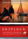 link and cover image for the book Skipjack: The Story of America's Last Sailing Oystermen