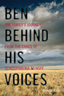 link and cover image for the book Ben Behind His Voices: One Family's Journey from the Chaos of Schizophrenia to Hope