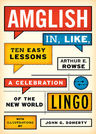 link and cover image for the book Amglish, in Like, Ten Easy Lessons: A Celebration of the New World Lingo