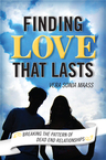 link and cover image for the book Finding Love that Lasts: Breaking the Pattern of Dead End Relationships