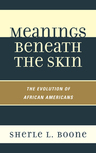 link and cover image for the book Meanings Beneath the Skin: The Evolution of African-Americans