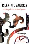 link and cover image for the book Islam and America: Building a Future without Prejudice