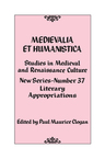 link and cover image for the book Medievalia et Humanistica, No. 37: Studies in Medieval and Renaissance Culture: Literary Appropriations