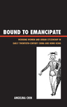 link and cover image for the book Bound to Emancipate: Working Women and Urban Citizenship in Early Twentieth-Century China and Hong Kong