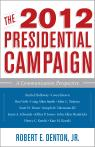 link and cover image for the book The 2012 Presidential Campaign: A Communication Perspective