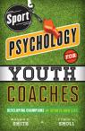 link and cover image for the book Sport Psychology for Youth Coaches: Developing Champions in Sports and Life