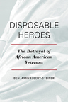 link and cover image for the book Disposable Heroes: The Betrayal of African American Veterans