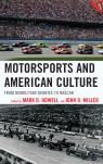 link and cover image for the book Motorsports and American Culture: From Demolition Derbies to NASCAR