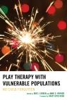 link and cover image for the book Play Therapy with Vulnerable Populations: No Child Forgotten