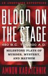 link and cover image for the book Blood on the Stage, 480 B.C. to 1600 A.D.: Milestone Plays of Murder, Mystery, and Mayhem