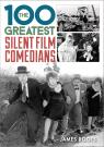 link and cover image for the book The 100 Greatest Silent Film Comedians