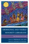 link and cover image for the book Aboriginal and Visible Minority Librarians: Oral Histories from Canada