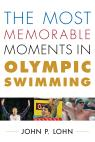link and cover image for the book The Most Memorable Moments in Olympic Swimming