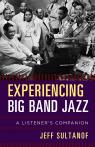 link and cover image for the book Experiencing Big Band Jazz: A Listener's Companion