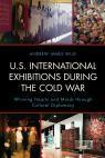 link and cover image for the book U.S. International Exhibitions during the Cold War: Winning Hearts and Minds through Cultural Diplomacy