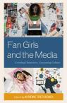 link and cover image for the book Fan Girls and the Media: Creating Characters, Consuming Culture