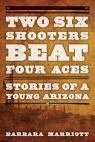 link and cover image for the book Two Six Shooters Beat Four Aces: Stories of a Young Arizona