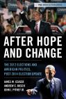 link and cover image for the book After Hope and Change: The 2012 Elections and American Politics, Post 2014 Election Update