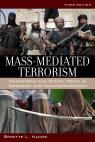 link and cover image for the book Mass-Mediated Terrorism: Mainstream and Digital Media in Terrorism and Counterterrorism, Third Edition