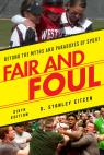 link and cover image for the book Fair and Foul: Beyond the Myths and Paradoxes of Sport, Sixth Edition