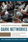 link and cover image for the book Understanding Dark Networks: A Strategic Framework for the Use of Social Network Analysis