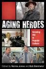 link and cover image for the book Aging Heroes: Growing Old in Popular Culture