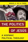 link and cover image for the book The Politics of Jesús: A Hispanic Political Theology