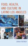 link and cover image for the book Food, Health, and Culture in Latino Los Angeles